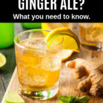 a glass of ginger ale