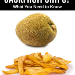 a whole jackfruit and jackfruit chips